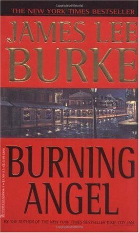 Burning Angel By James Lee Burke Favorite Authors And Books