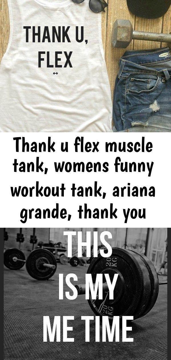 Thank U Flex Muscle Tank, Womens Funny Workout Tank, Ariana Grande, Thank You Next, Boxing, Yoga, Wo...