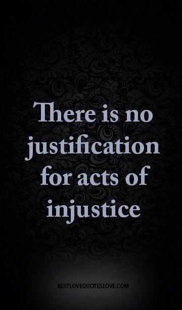 Best Love Quotes Injustice Quotes Justice Quotes Injustice