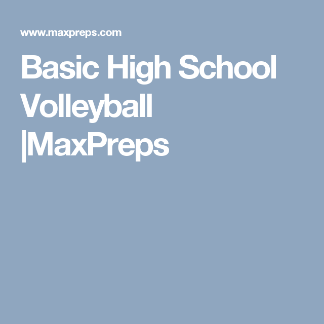 Basic High School Volleyball |MaxPreps