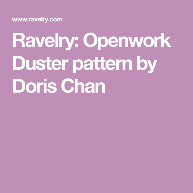 Ravelry: Openwork Duster pattern by Doris Chan