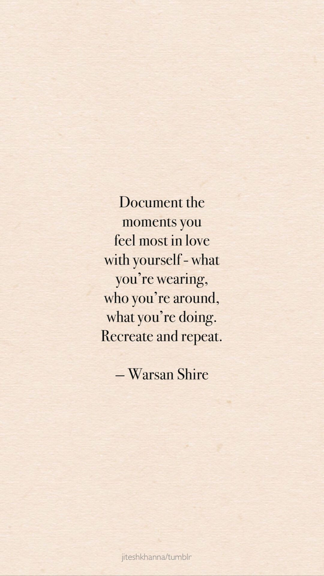 Quotes on self love Document the moments you feel most in love with yourself