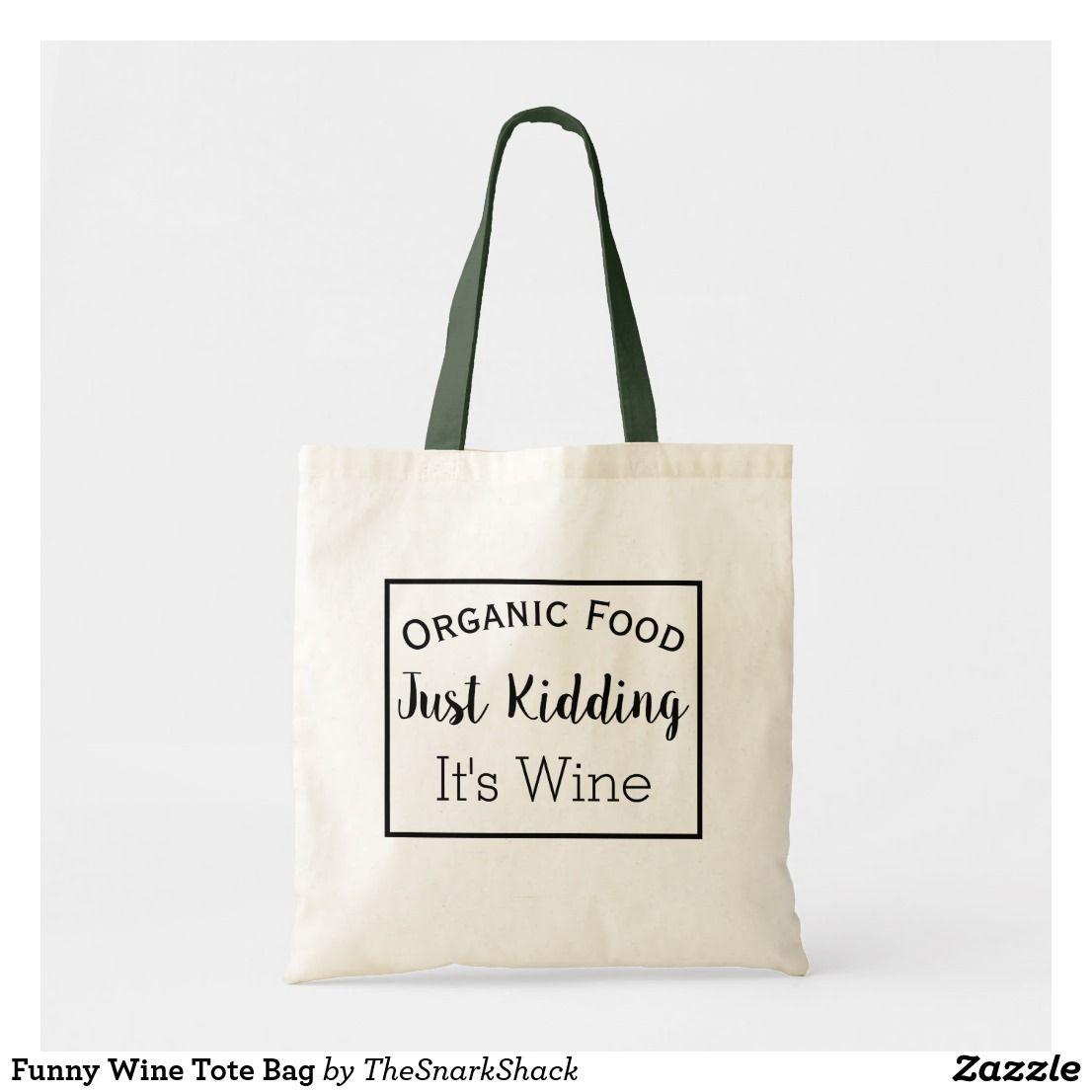 Funny Wine Tote Bag Zazzle Com In 2020 Wine Tote Bag Funny Tote Bags Wine Tote