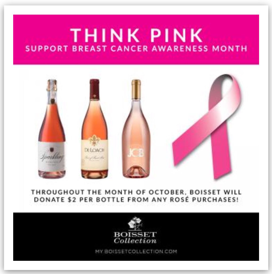 Any rose' purchase in the month of October, a $2 donation is made on behalf of breast cancer research. Sip & support - https://my.boissetcollection.com/sharon.davis/products/wines/Rosé
