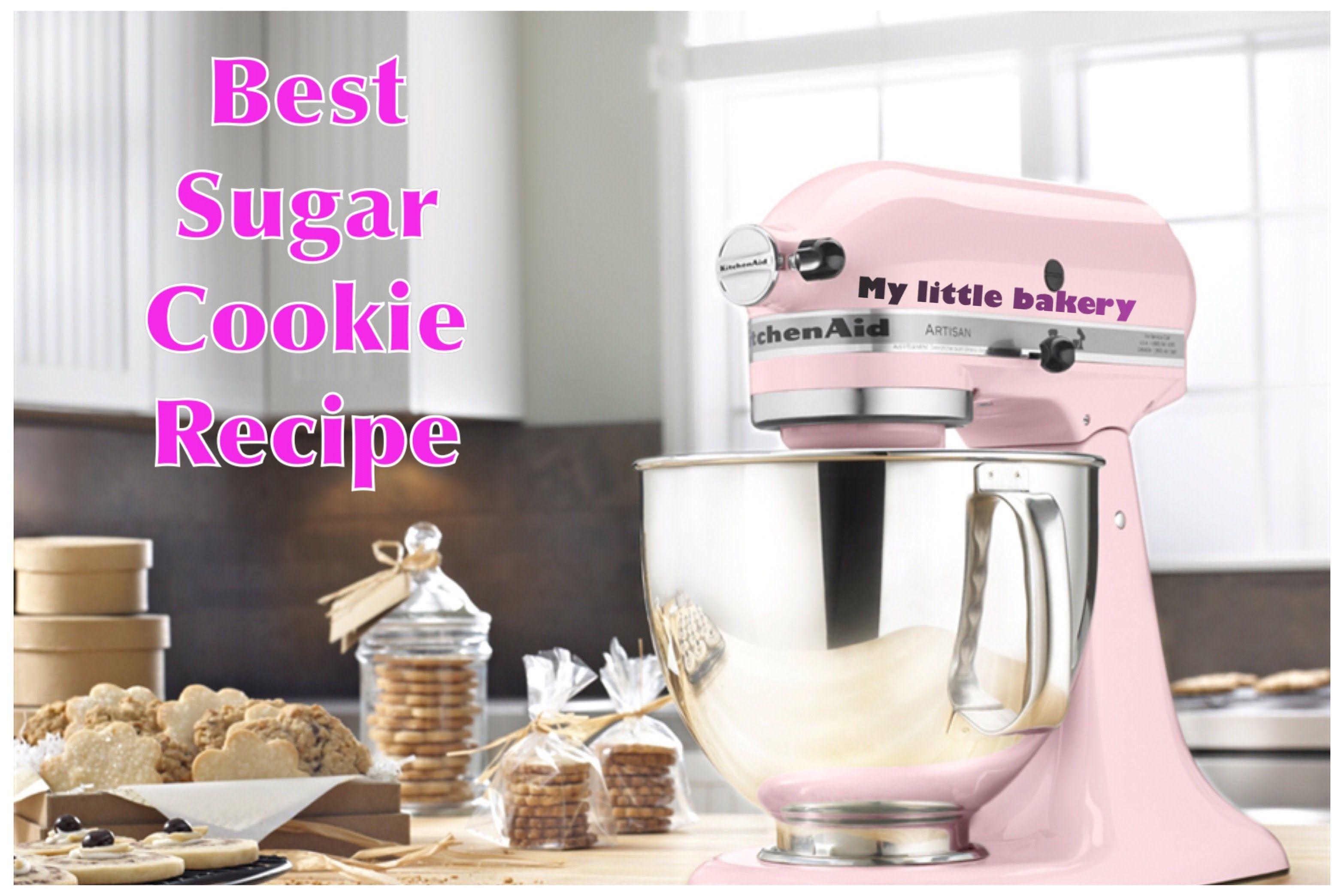 Best sugar cookie recipe my little bakery youtube