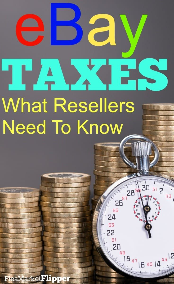 eBay Taxes: What Resellers Need to Know about taxes. #ebay #ebayreseller #reselling #ebay via @Fleamarketflipp