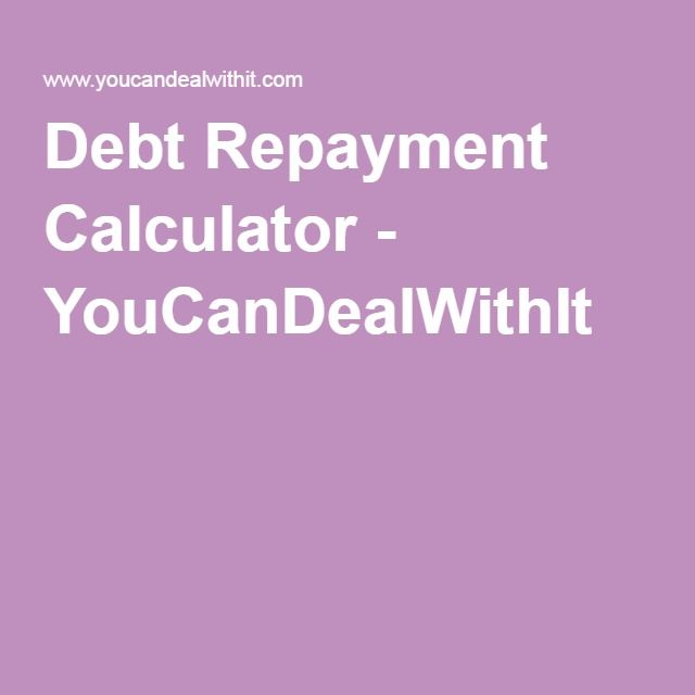 Debt Repayment Calculator - YouCanDealWithIt Getting My Life