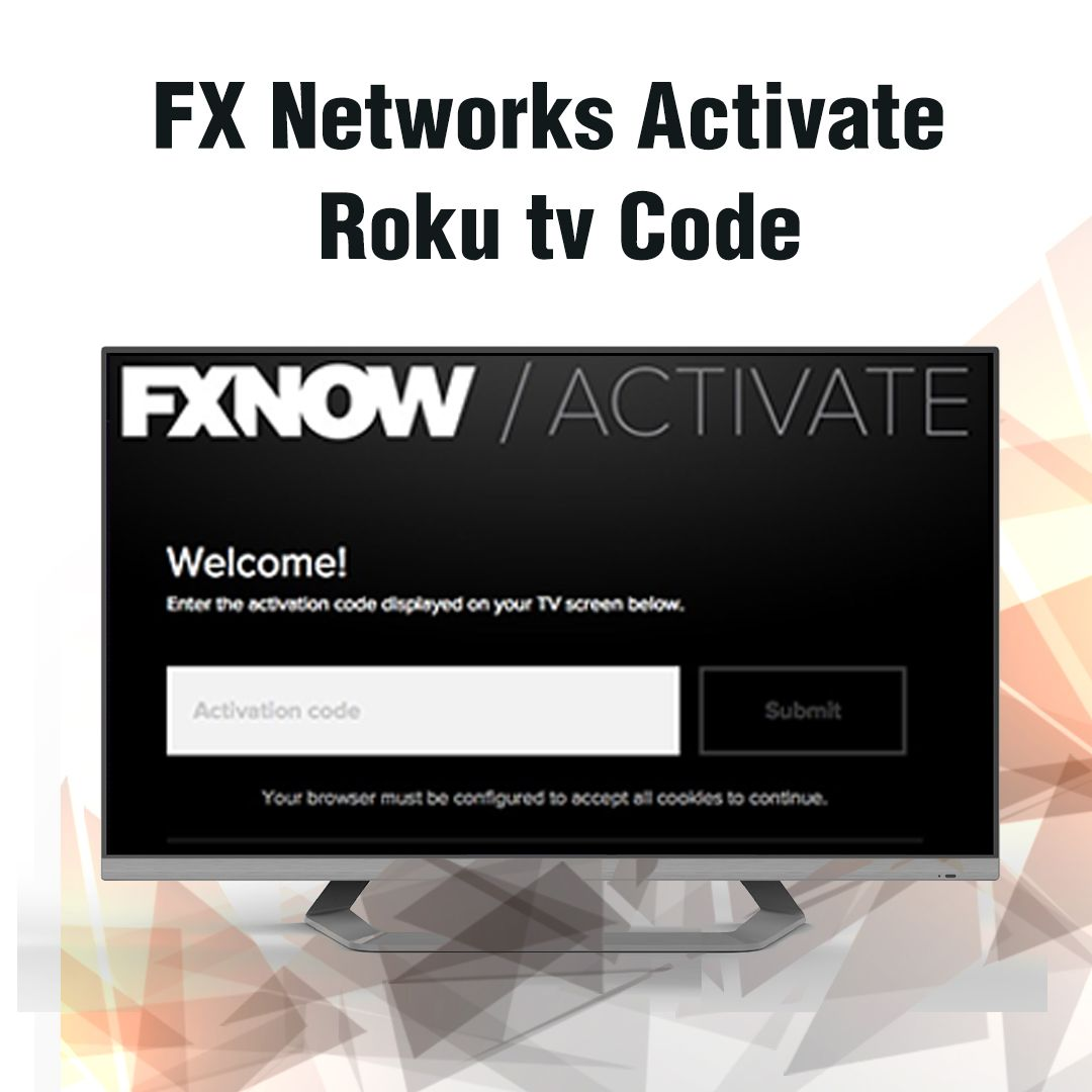 How To Activate FX Networks Using Activate Roku