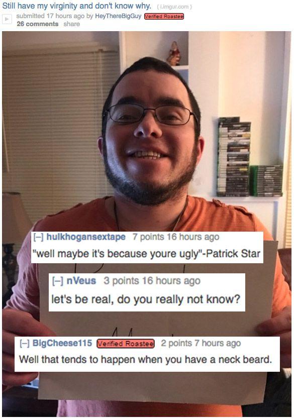 12 Roasts That Left People Burnt To A Crisp Funny Roasts Roast Me Reddit Roast Me