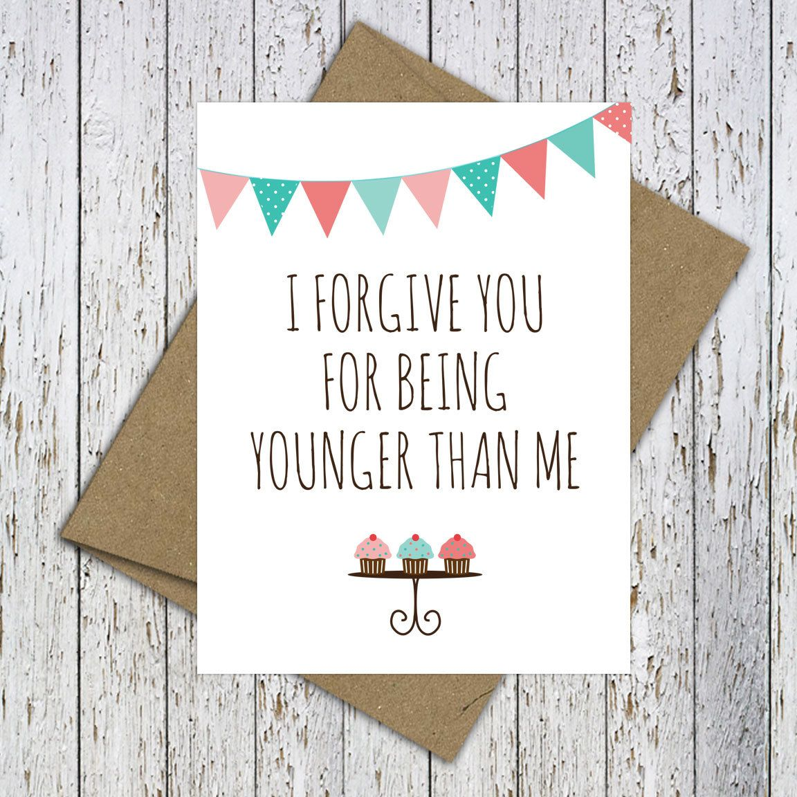I Love You Card Boyfriend Card Awkward Card Snarky Card: Funny Birthday Card. I Forgive You For Being Younger Than