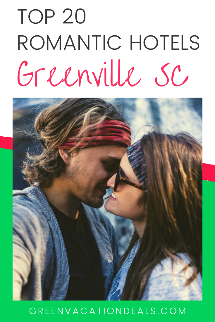 Top 20 Most Romantic Hotels In Greenville SC