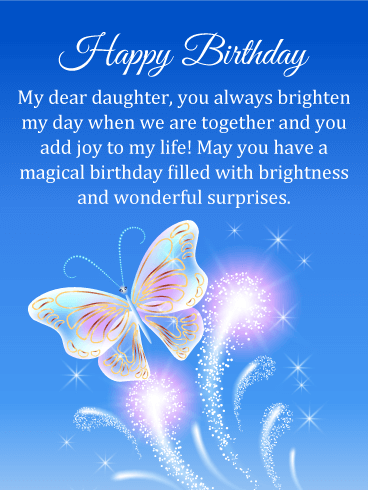 Magical Butterfly Happy Birthday Card for Daughter | Birthday & Greeting  Cards by Davia | Wishes for daughter, Birthday wishes for daughter, Birthday  greetings for daughter