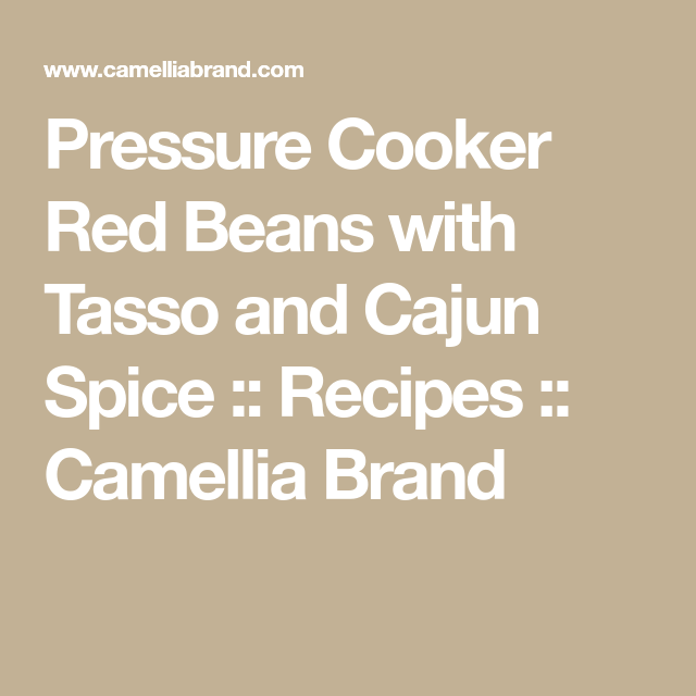 Photo of Pressure Cooker Red Beans with Tasso and Cajun Spice :: Recipes :: Camellia Brand