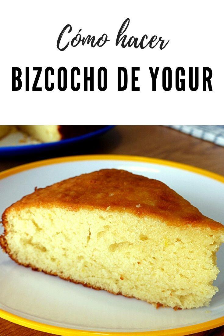 Como Hacer Bizcocho De Yogur En 2020 Recetas Deliciosas Recetas De Comida Recetas Faciles