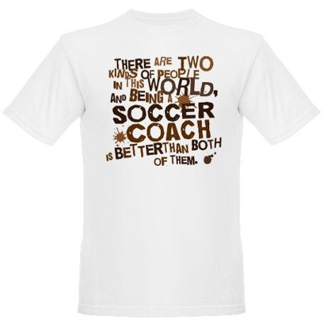 Soccer Coach Funny Gift T Shirt On Cafepress Com Soccer Coaching Soccer Coach Gifts T Shirt