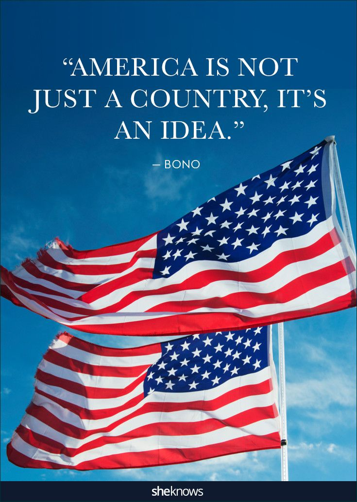 25 Patriotic Quotes That Will Make You Proud Of America Land Of Opportunity Patriotic Quotes America Quotes I Love America