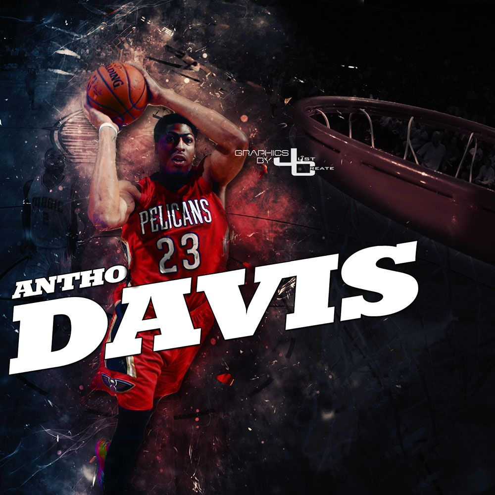 Anthony Davis Graphics By Justcreate Sports Edits Photo Editing Anthony Davis Photo