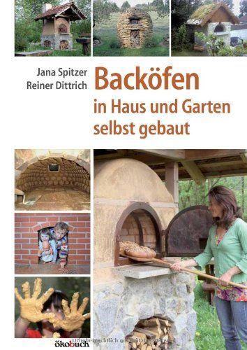 Backofen im Garten Holzofen, Steinofen, Pizzaofen selber bauen bei