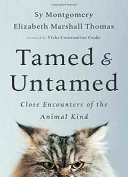 Tamed and untamed close encounters of the animal kind free ebook tamed and untamed close encounters of the animal kind free ebook fandeluxe Document