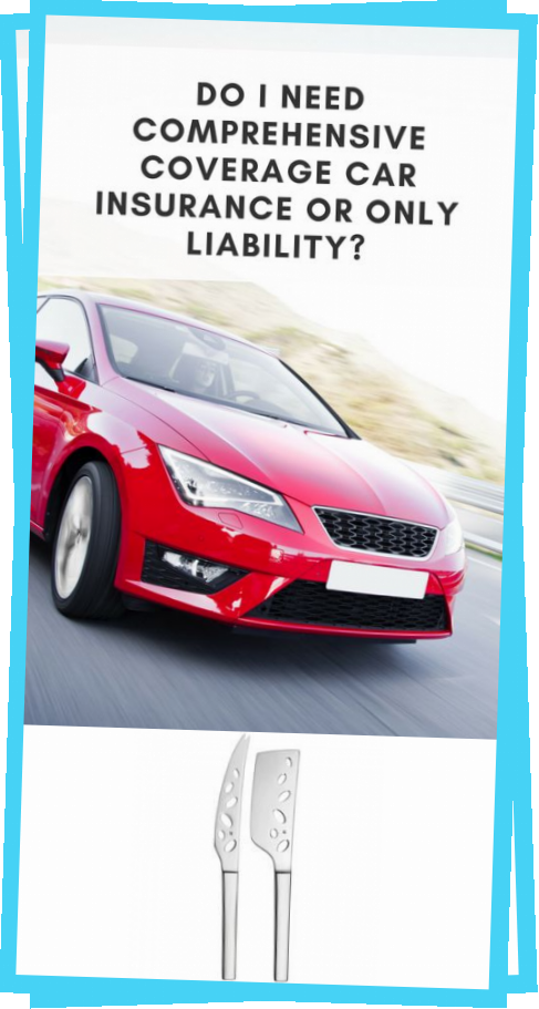 Are You Getting The Most Out Of Your Auto Insurance We Take A Look At Whether You Should Have Liability On In 2020 Rental Insurance Car Insurance Car Insurance Online