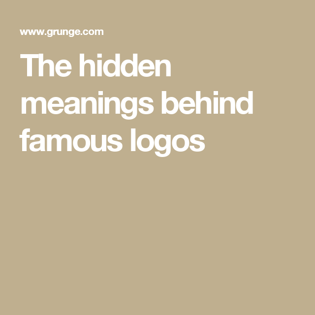 The hidden meanings behind famous logos