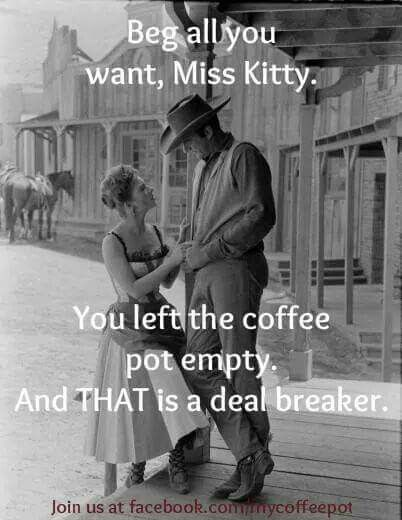 You Left The Coffee Pot Empty And That Is A Real Deal Breaker