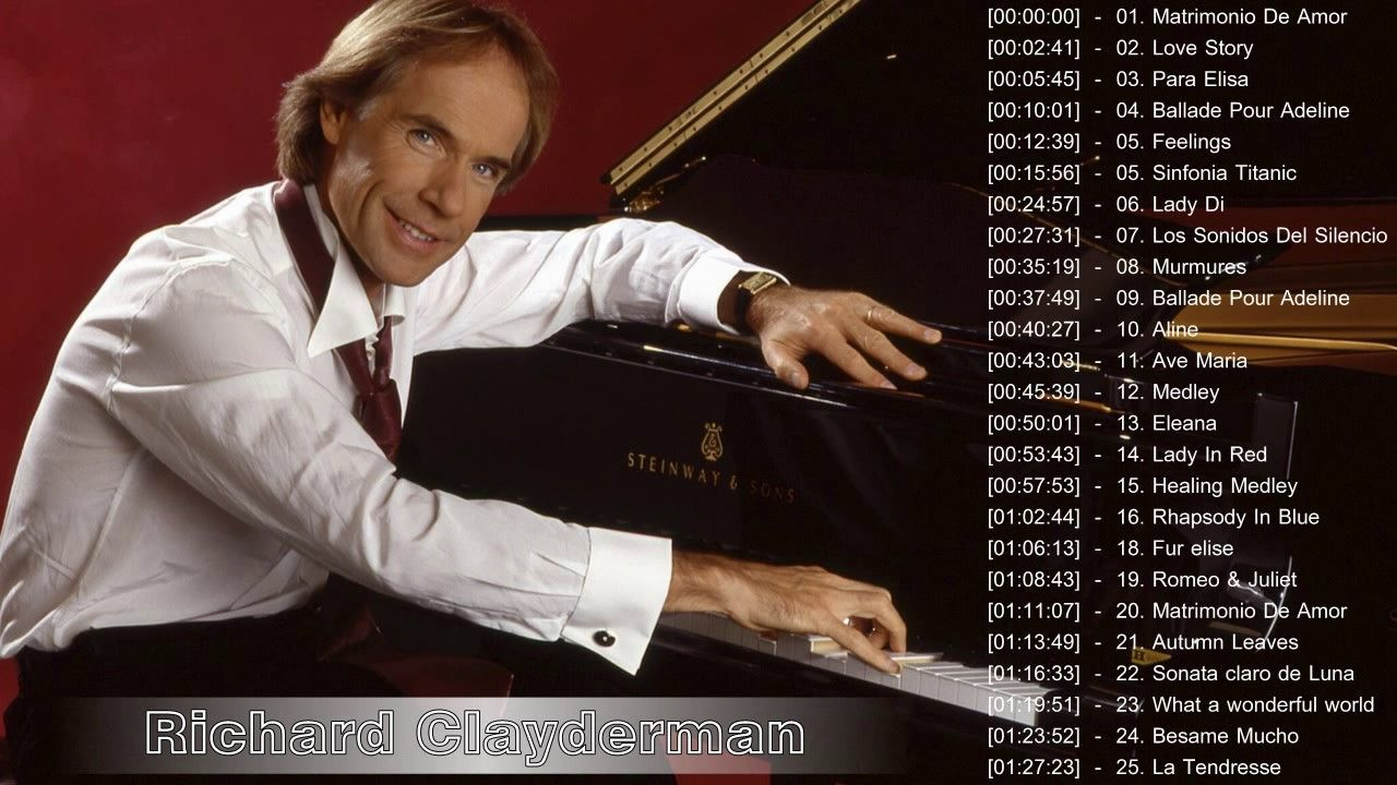 Richard Clayderman Greatest Hits 2017 Richard Clayderman Playlist Música Para Relaxar Musicas Internacionais Musicas Romanticas
