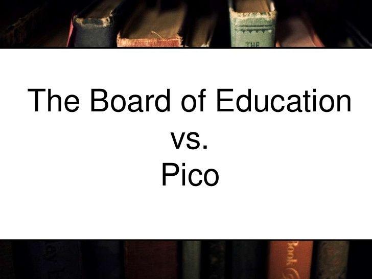Board of Education vs. Pico via slideshare