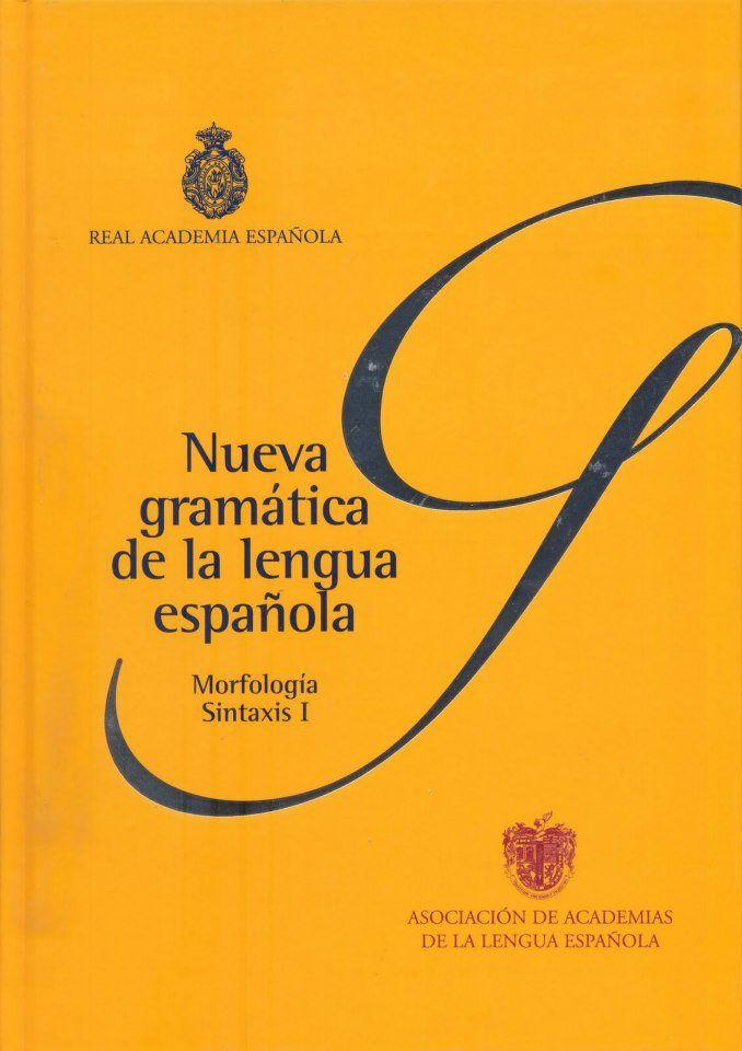 Título Nueva Gramática De La Lengua Española Autores Real Academia Española Madrid Es Código R 465 R31 2009 V 1 Movie Posters