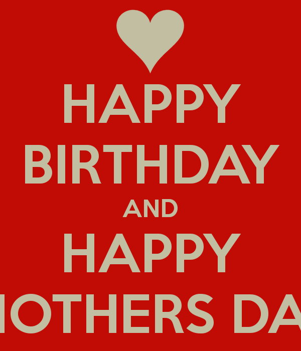 happy birthday and happy mothers day