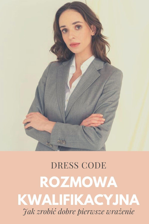 Jak Ubrac Sie Na Rozmowe Kwalifikacyjna Dress Codes Fashion Dresses