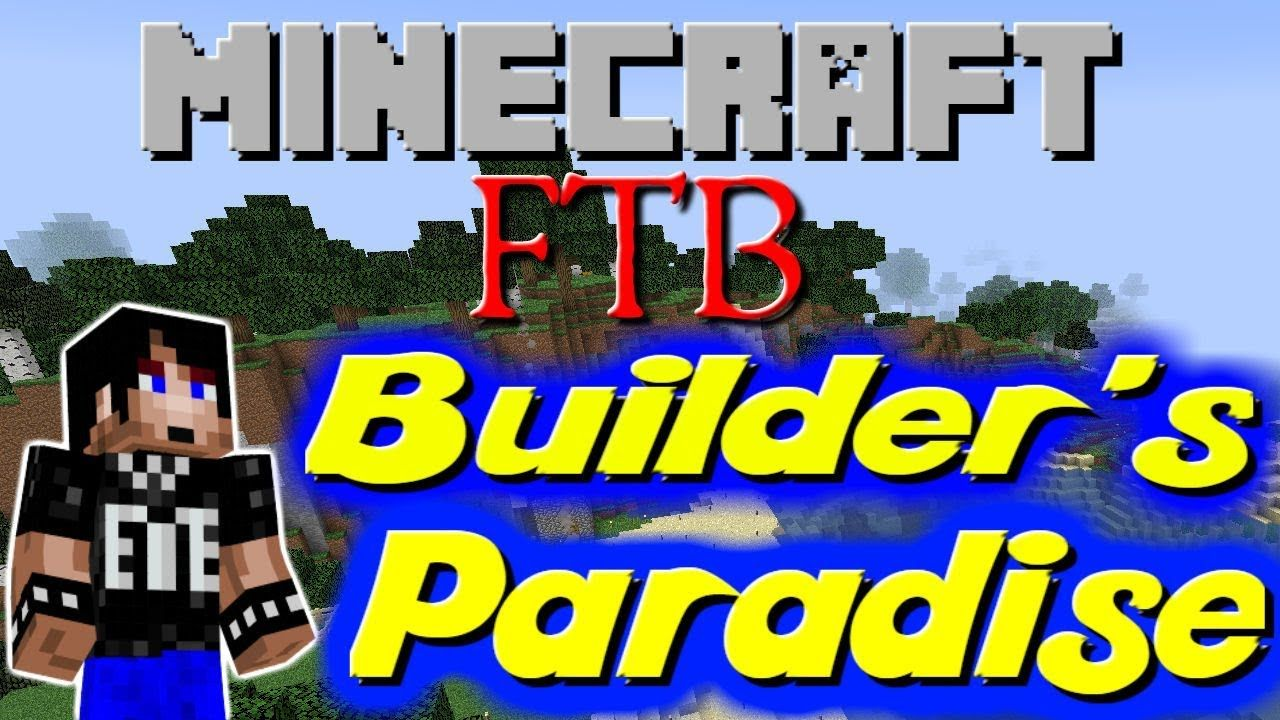 FTB Builder's Paradise / Architecture Craft! / Modded