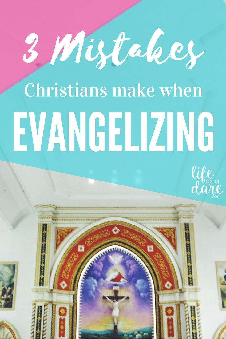 Do you make these evangelism mistakes?   Three problems with the way Christians usually do evangelizing--and how to fix it to be more authentic.