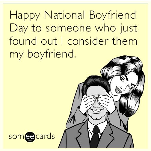 Nationalboyfriendday National Boyfriend Day Happy National Boyfriend Day Ecards Funny