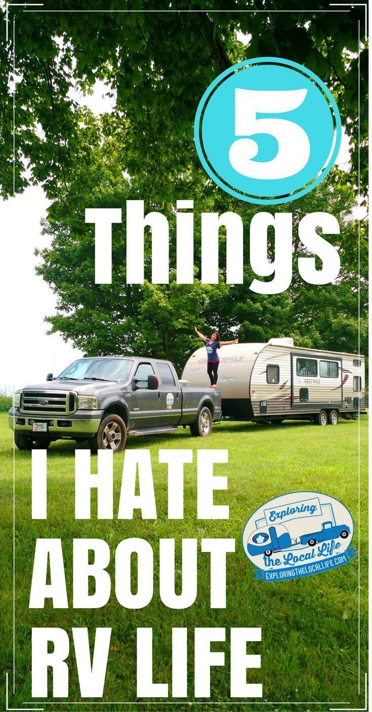 5 Things I Hate About RV Living — Exploring the Local Life