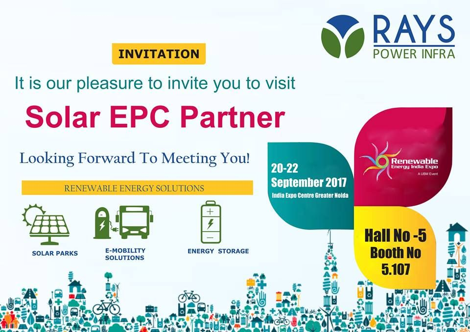 Rays Power Infra Cordially Invites You To Join Us At Renewable Energy India Expo For More Details Call 91 Renewable Energy Solar Power Energy Renewable Solar
