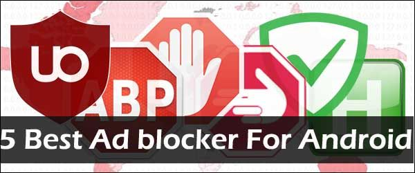 5 Best Ad blocker for Android Now if you are tired of seeing