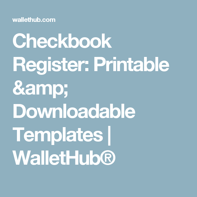 checkbook register printable downloadable templates wallethub