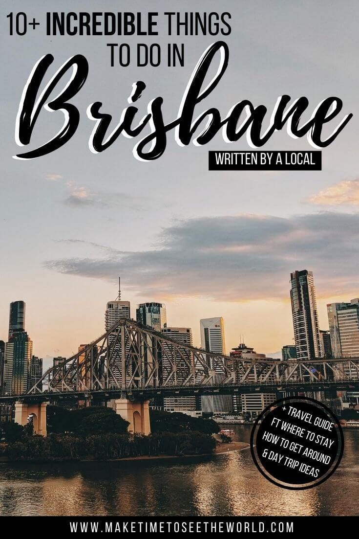 10 Best Things To Do In Brisbane Perfect For First Time Visitors Things To Do In Brisbane Oceania Travel Australia Travel