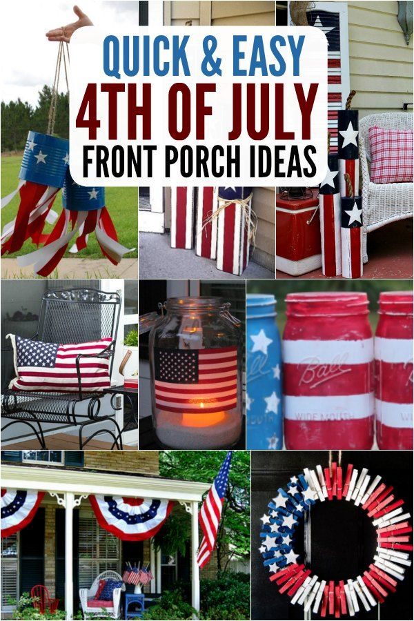 4th Of July Front Porch Ideas Patriotic Front Porch Ideas For The 4th July Crafts 4th Of July Decorations Fourth Of July Decor