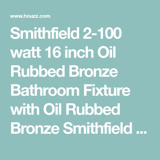 Photo of Smithfield 2-100 Watt 16 Zoll Öl eingerieben Bronze Badezimmer Armatur mit Öl eingerieben …