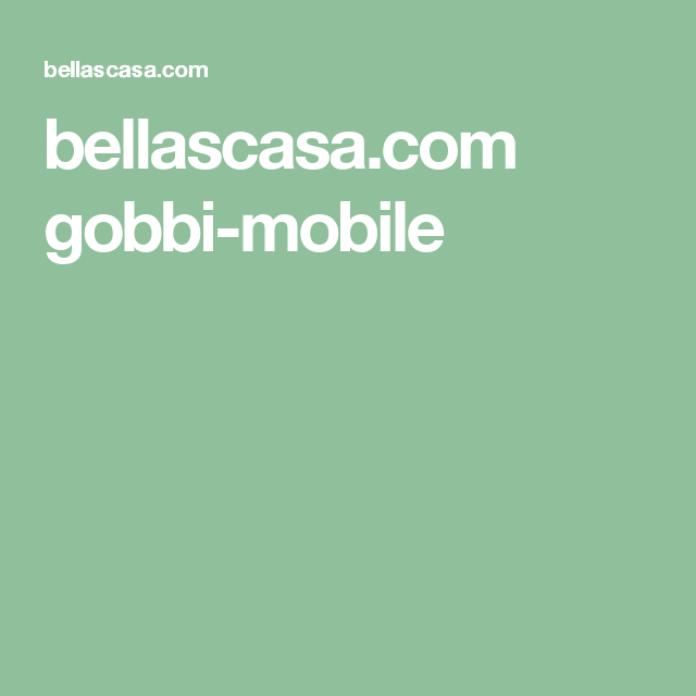 bellascasa.com gobbi-mobile