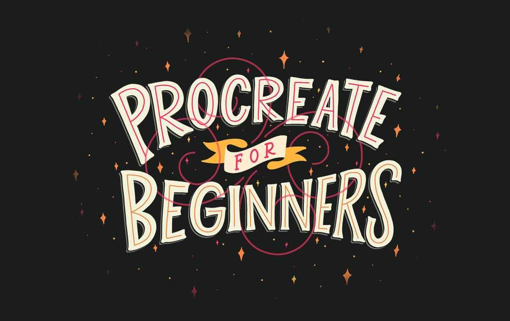 The ultimate beginner's course for beautiful Procreate ...