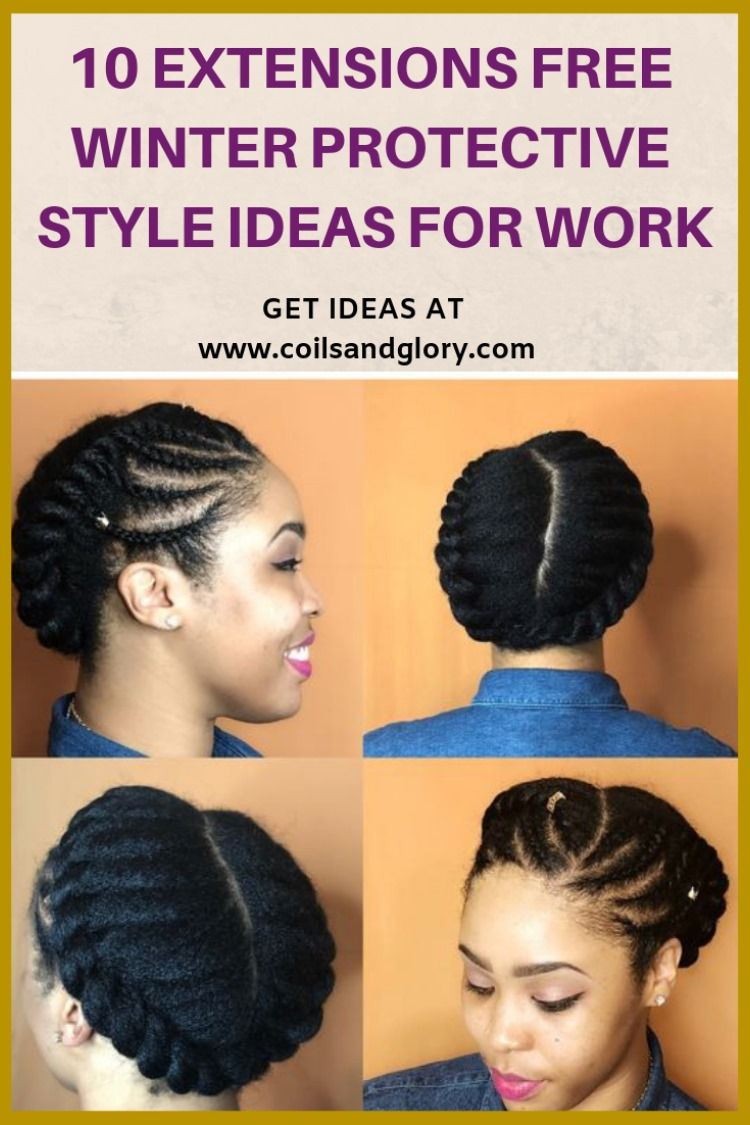 10 Natural Hair Winter Protective Hairstyles Without Extensions Hair Styles Protective Hairstyles Natural Hair Styles