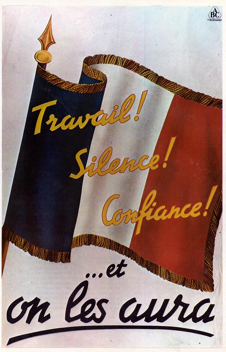 """""""¡Trabajo!, ¡Silencio!, ¡Confianza! y lo conseguiremos"""" -  Cartel de propaganda Frances - French propaganda poster - Segunda guerra mundial - Second World War - WWII"""