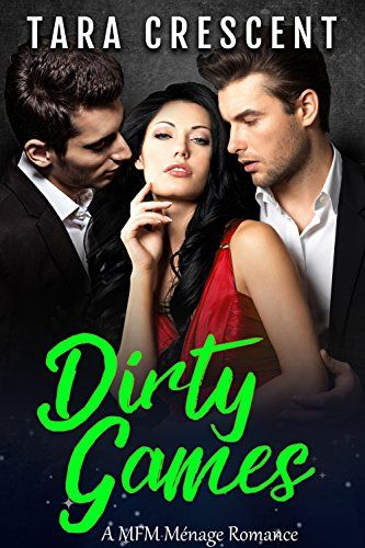 Dirty Games A Mfm Menage Romance The Dirty Series Book