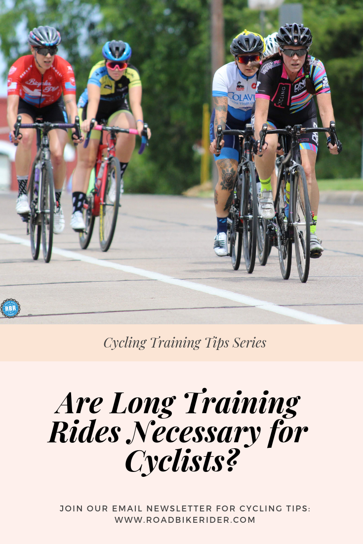 Are Long Training Rides Necessary For Cyclists Bike Rider