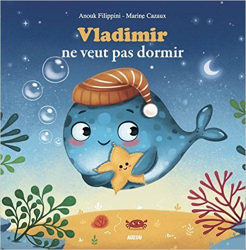 Amazon.fr - Vladimir ne veut pas dormir (coll. mes ptits albums) - Anouk Filipini, Marine Cazaux - Livres