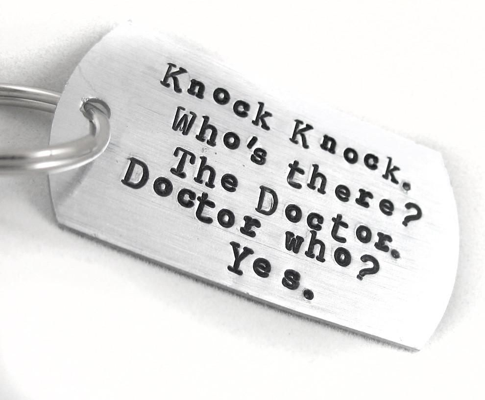 Knock Knock. Who's there? The Doctor. Doctor Who? Yes. Best, nerdy, knock-knock, joke, ever. If you fill out a product review, I dare you to write a better one