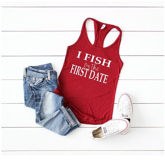 5a78b8235e112 I Fish on the First Date Tank Top - Fishing Shirt - Women s fishing shirt - Tank  top for women - Shi